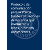 Protocolo policial comunicación violencia - application/pdf